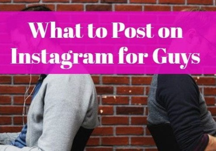 What To Post On Instagram For Guys Instagram Post Ideas Gramto