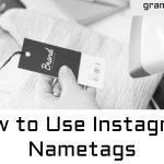How to Use Instagram Nametags Feature