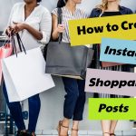 How to Set Up Instagram Shoppable Posts in 2019