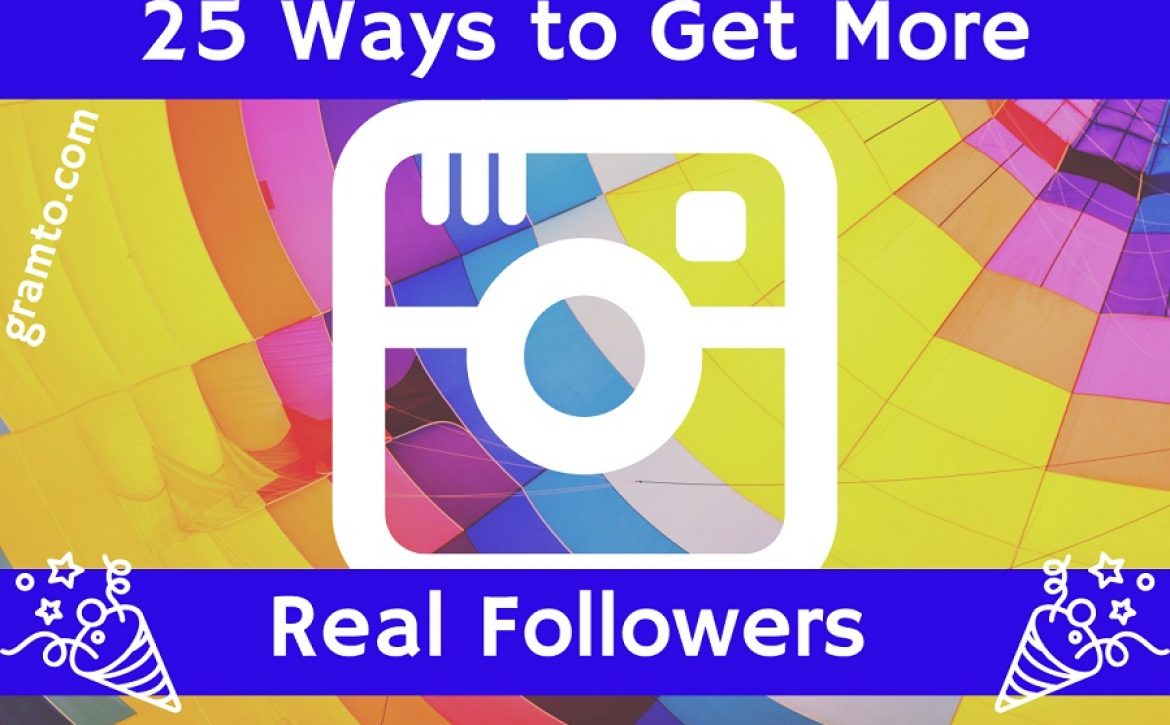 How to gain real followers on instagram 2019