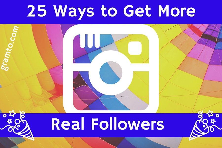 25 Ways to Get More Real Instagram Followers - Gramto