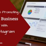 Tips to Promoting Your Business with Instagram in 2020