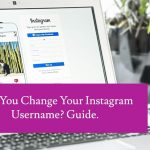 Can You Change Your Instagram Username? Guide
