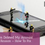 Instagram Deleted My Account For No Reason - How To Fix