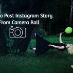 How To Post Instagram Story From Camera Roll