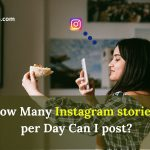 How Many Instagram Stories per Day Can I Post?
