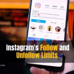 What are Instagram's Follow and Unfollow Limits?